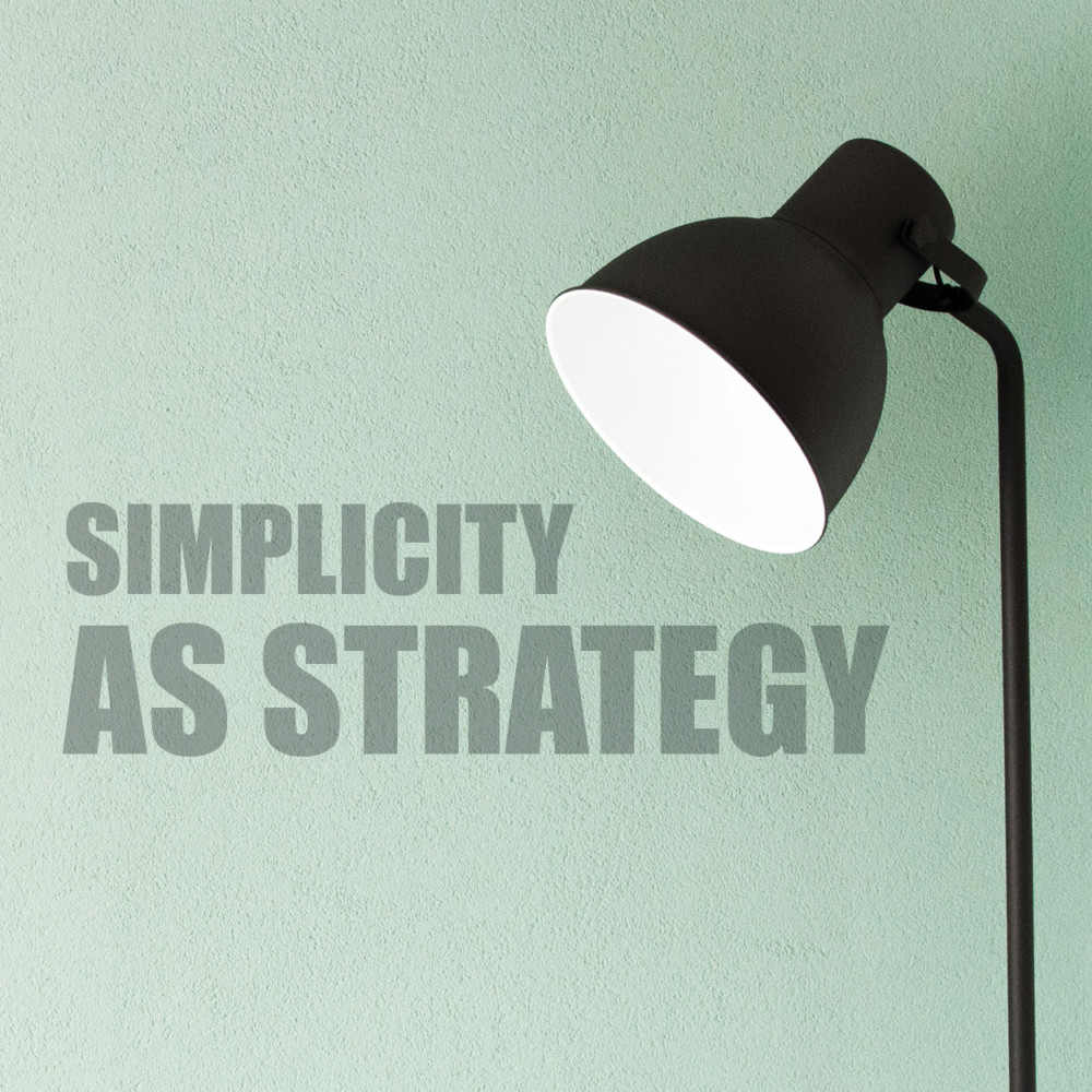 Simplicity as Strategy